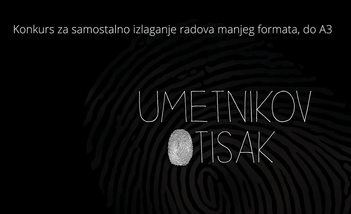 """DosijeUmetnik: konkursa za izlaganje radova manjeg formata u okviru projekta """"Umetnikov otisak"""""""