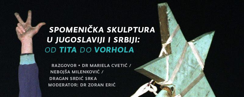 """MSUB: """"Spomenička skulptura u Jugoslaviji i Srbiji: Od Tita do Vorhola"""""""