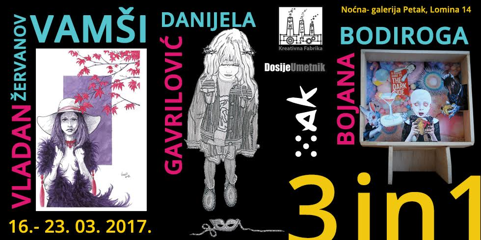 """DosijeUmetnik: Od 16. marta izložba """"3 in  ONE"""""""
