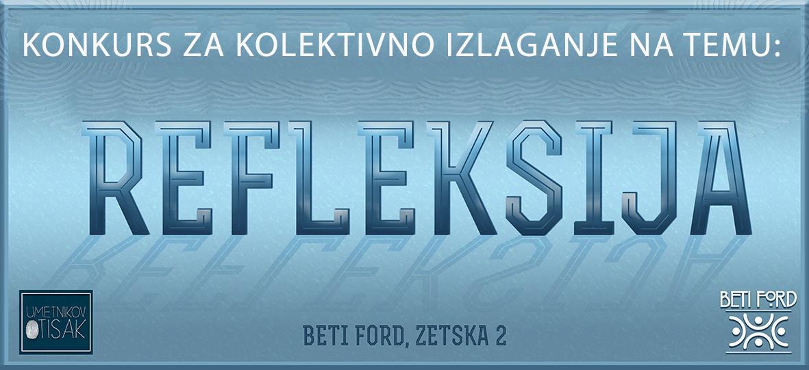 """ART GALERIJA – KAFE """"BETI FORD"""": Konkurs za kolektivno izlagnje na temu """"Refleksija"""""""