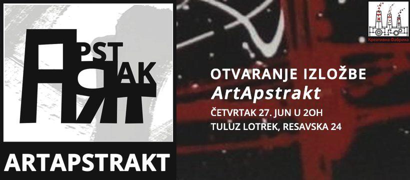 "GALERIJA ""TULUZ LOTREK"": Izložba ""Art Aptrakt 2019."""