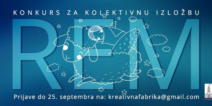 """KREATIVNA FABRIKA: Konkurs za kolektivno izlaganje na temu """"REM"""""""